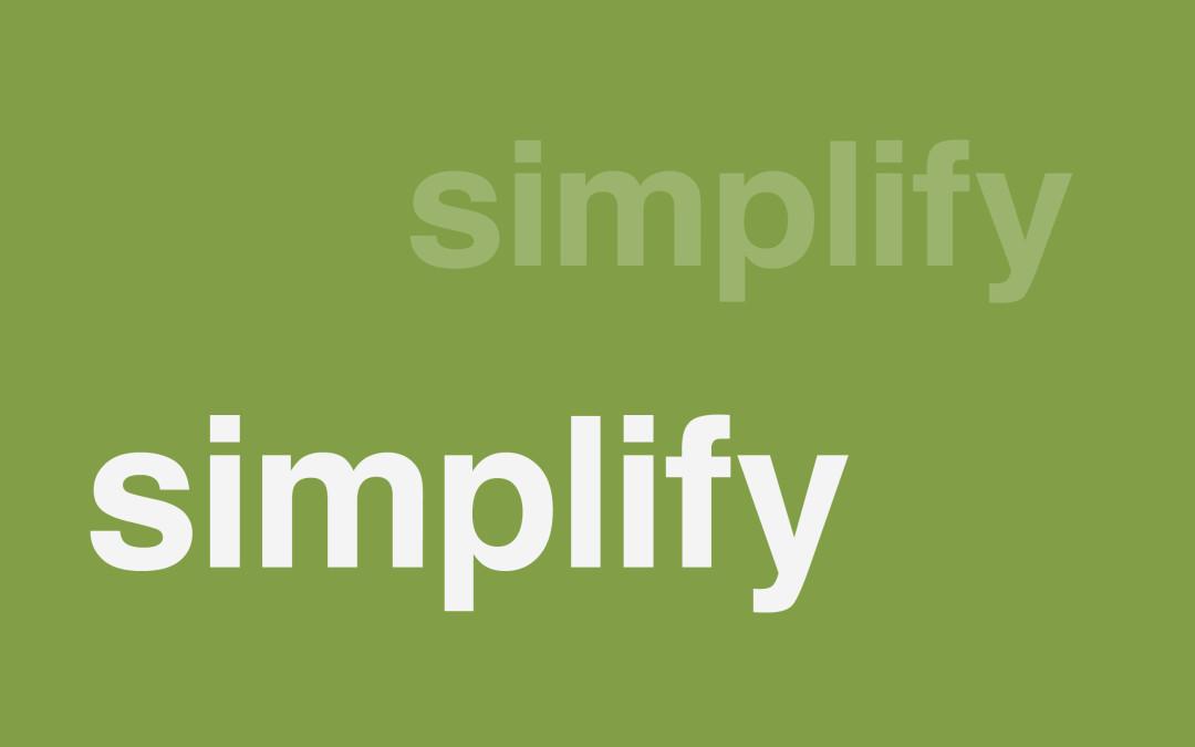 Simple & Getting Simpler